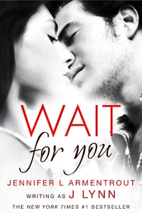 Wait For You by Jennifer L Armentrout writing as J Lynn book cover