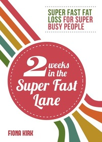 Super Fast Fast Loss For Super Busy People by Fiona Kirk Cover