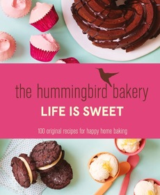 The Hummingbird Bakery Life Is Sweet cookbook cover