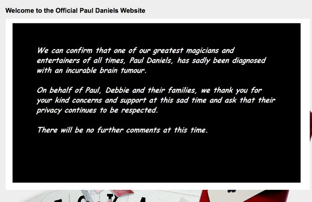 Paul Daniels has been diagnosed with a brain tumour, announced on 20 February 2016.